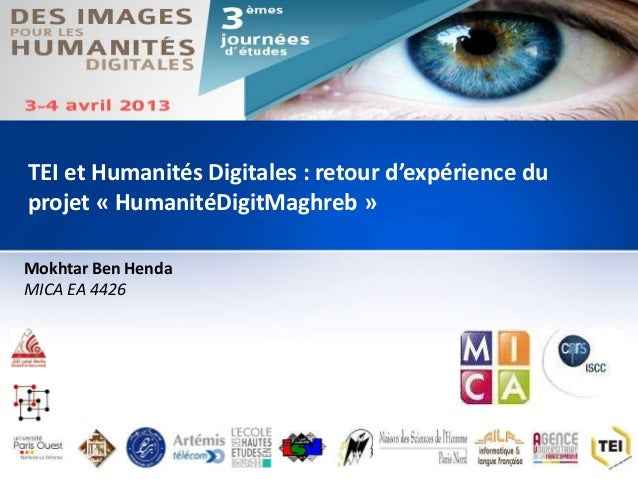 f Mokhtar Ben Henda MICA EA 4426 TEI et Humanités Digitales : retour d'expérience du projet « HumanitéDigitMaghreb »