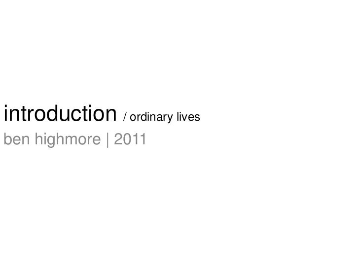 introduction / ordinary lives<br />ben highmore | 2011<br />