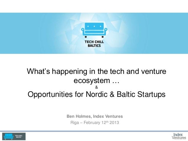 What's happening in the tech and venture            ecosystem …                            &Opportunities for Nordic & Bal...