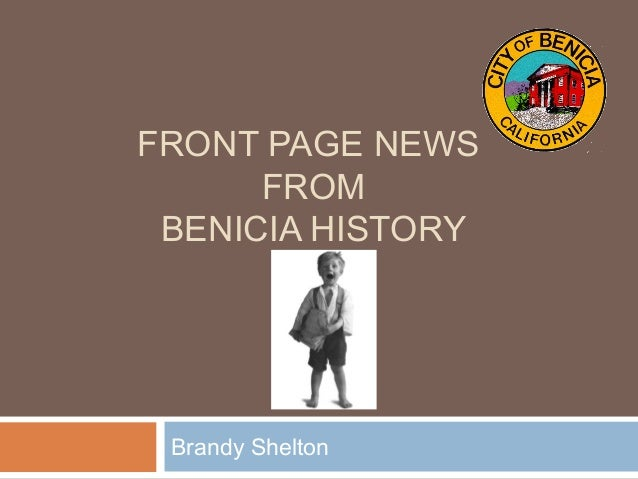 FRONT PAGE NEWS FROM BENICIA HISTORY Brandy Shelton