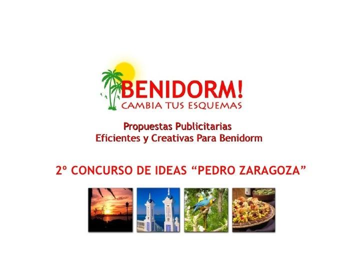 """Propuestas Publicitarias  Eficientes y Creativas Para Benidorm 2º CONCURSO DE IDEAS """"PEDRO ZARAGOZA"""""""