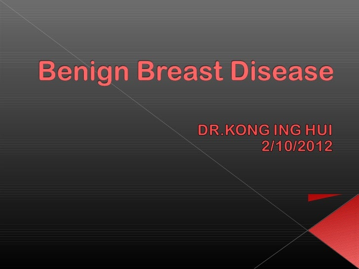 Benign breast disease by Dr. Kong