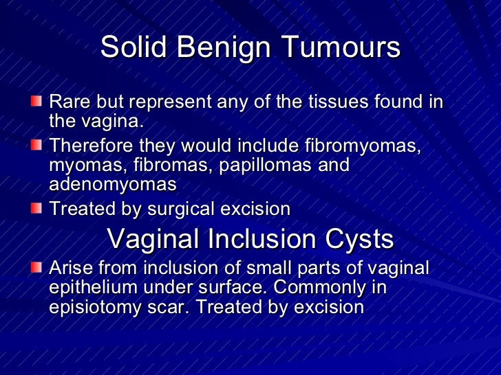 Benign lesions of the cervix, vagina and vulva