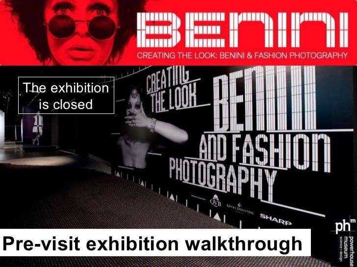 Pre-visit exhibition walkthrough The exhibition is closed