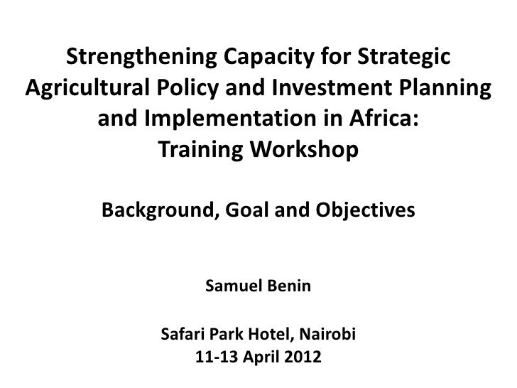 Strengthening Capacity for StrategicAgricultural Policy and Investment Planning       and Implementation in Africa:       ...