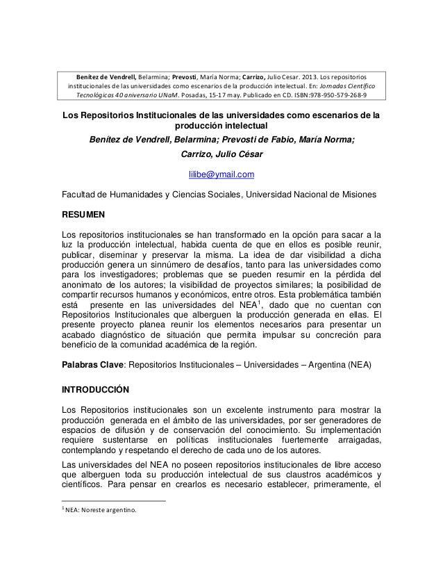 Benítez de Vendrell, Belarmina; Prevosti, María Norma; Carrizo, Julio Cesar. 2013. Los repositorios institucionales de las...