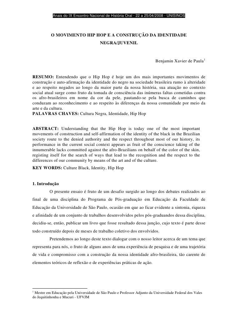 Anais do IX Encontro Nacional de História Oral - 22 a 25/04/2008 - UNISINOS                O MOVIMENTO HIP HOP E A CONSTRU...
