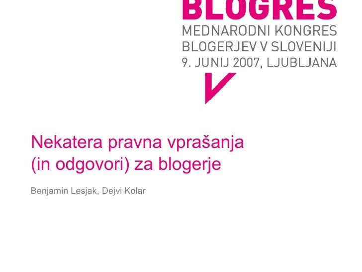Nekatera pravna vprašanja  (in odgovori) za blogerje Benjamin Lesjak, Dejvi Kolar