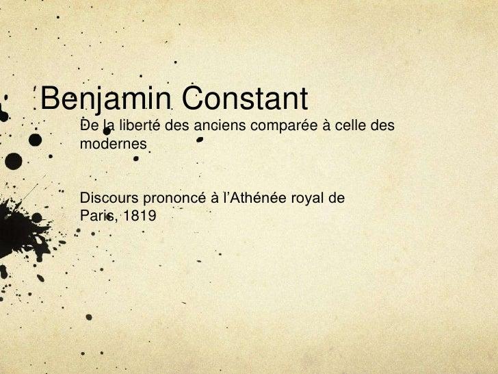 Benjamin Constant<br />De la liberté des anciens comparée à celle des modernes<br />Discours prononcé à l'Athénée royal de...