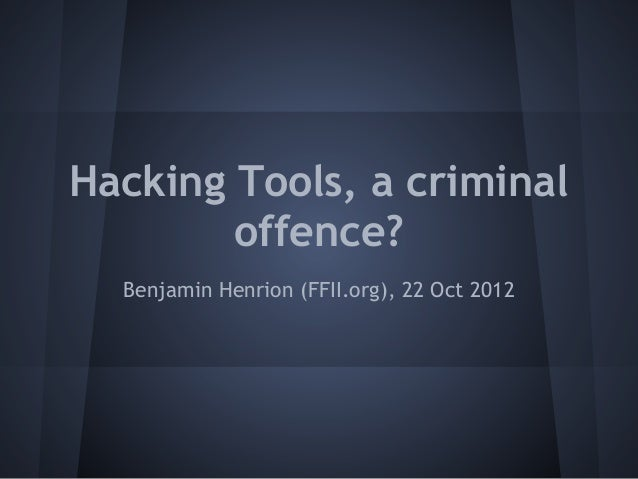 Hacking tools, a criminal offence?