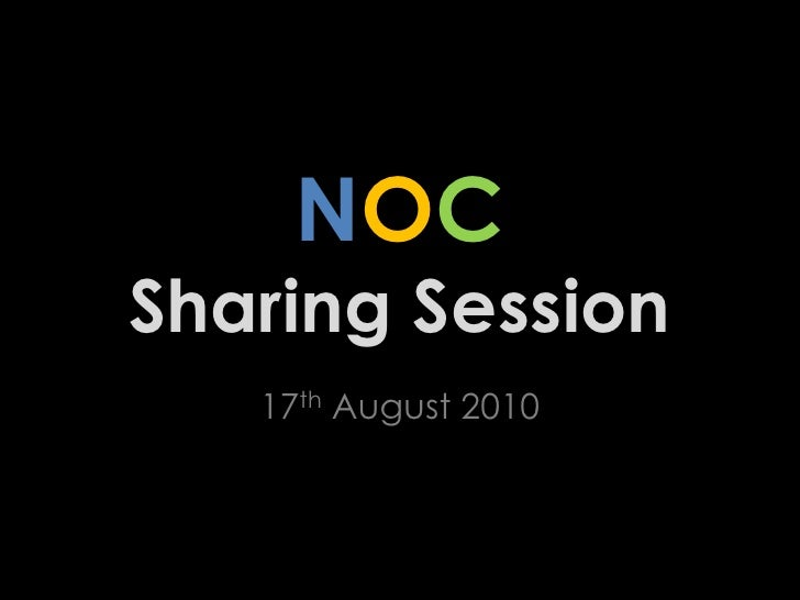 NOCSharing Session<br />17th August 2010<br />