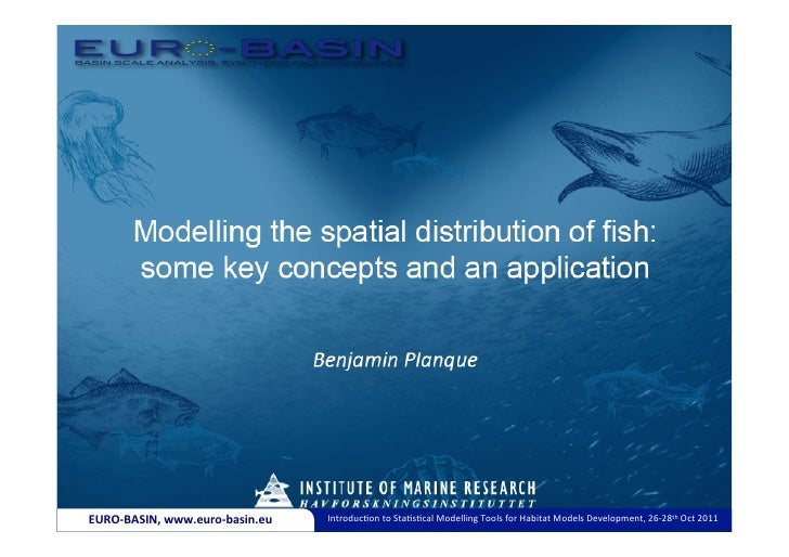 Modelling Spatial Distribution of fish, by Benjamin Planque