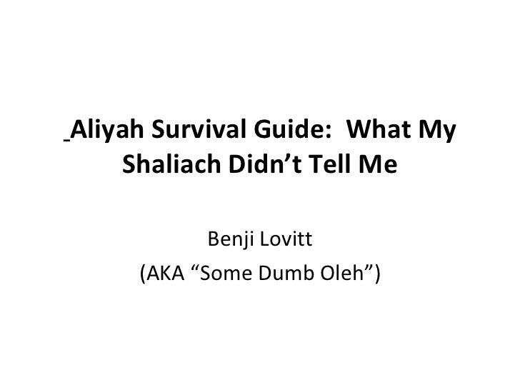 "Aliyah Survival Guide:  What My Shaliach Didn't Tell Me Benji Lovitt (AKA ""Some Dumb Oleh"")"