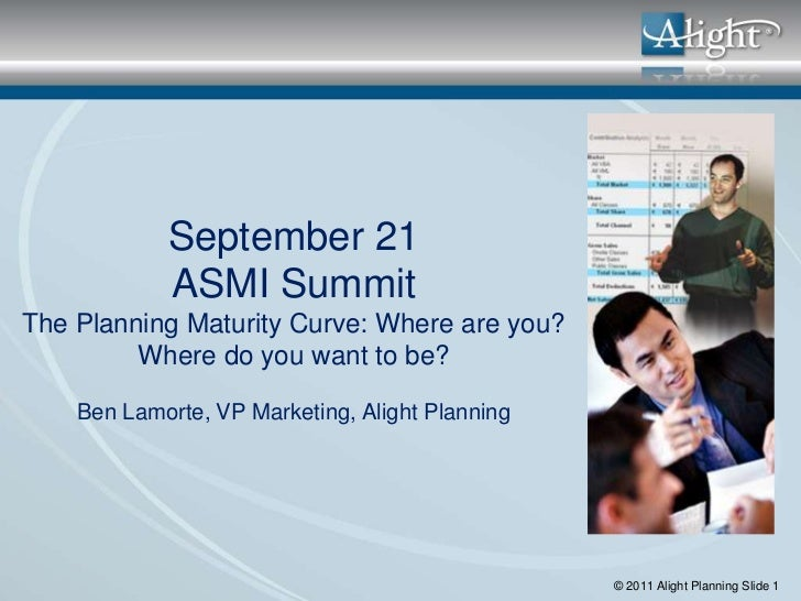 September 21            ASMI SummitThe Planning Maturity Curve: Where are you?         Where do you want to be?    Ben Lam...