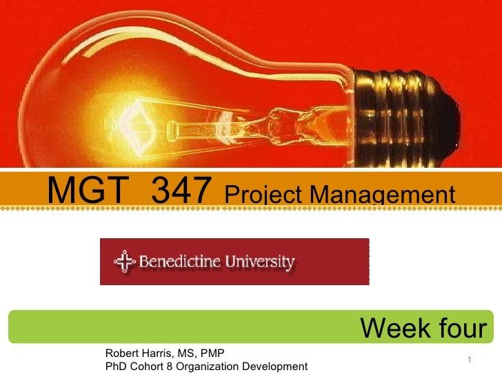 Week four MGT  347  Project Management Robert Harris, MS, PMP PhD Cohort 8 Organization Development