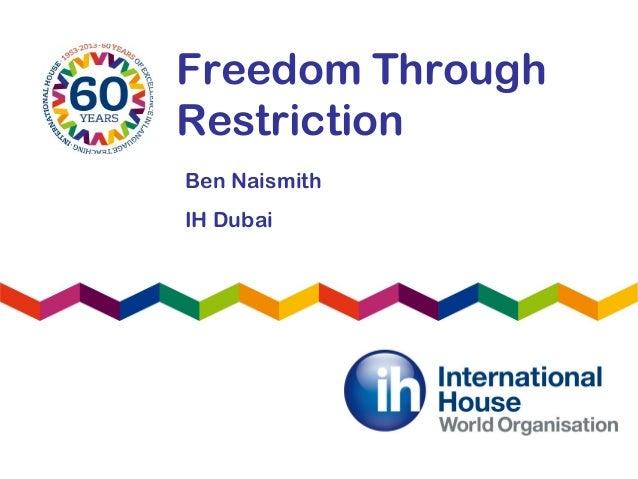 Freedom ThroughRestrictionBen NaismithIH Dubai