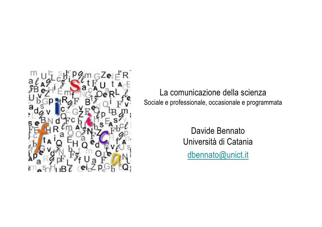 La comunicazione della scienza. Sociale e professionale, occasionale e programmata