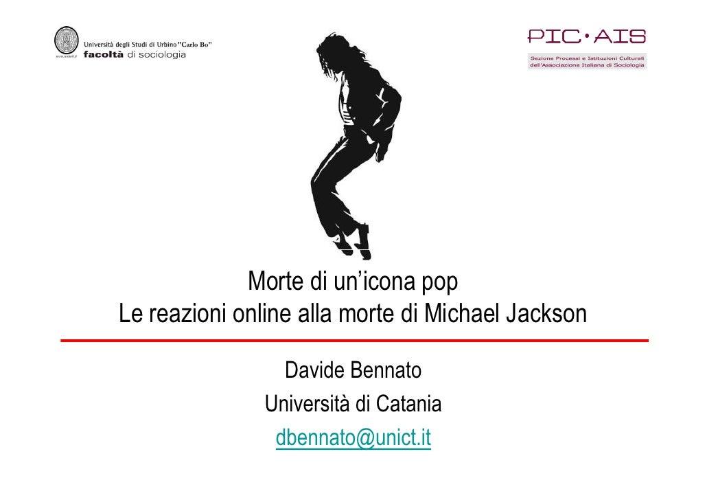Morte di un'icona pop Le reazioni online alla morte di Michael Jackson                  Davide Bennato               Unive...