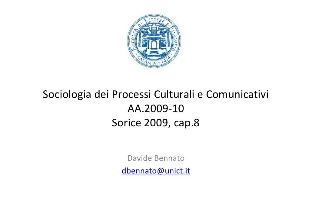 Sociologia dei Processi Culturali e Comunicativi                   AA.2009-10                Sorice 2009, cap.8           ...