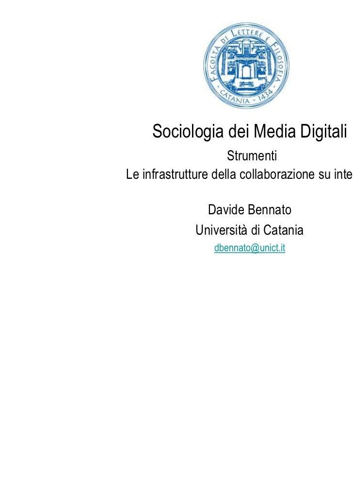 Sociologia dei Media Digitali                     StrumentiLe infrastrutture della collaborazione su internet             ...