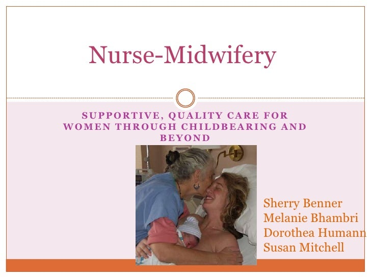 Nurse-Midwifery  SUPPORTIVE, QUALITY CARE FORWOMEN THROUGH CHILDBEARING AND            BEYOND                        Sherr...