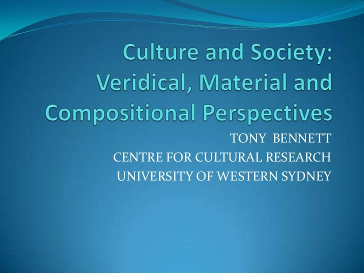CCI Symposium - Culture and society veridical, material, compositional - Tony Bennett