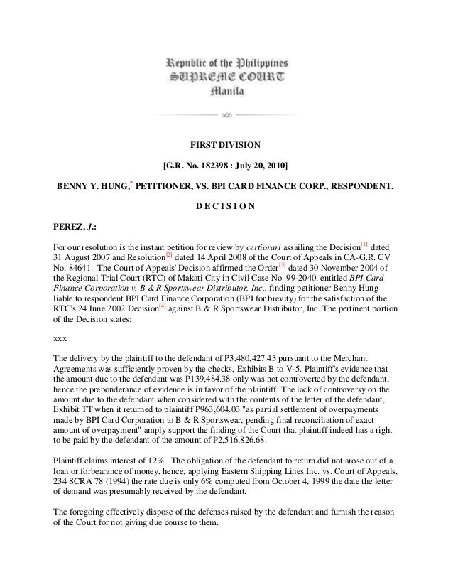FIRST DIVISION [G.R. No. 182398 : July 20, 2010] BENNY Y. HUNG,* PETITIONER, VS. BPI CARD FINANCE CORP., RESPONDENT. D E C...