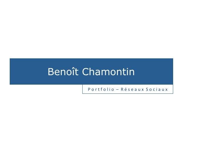 Benoît Chamontin       P o r t f o l i o  –  R é s e a u x  S o c i a u...
