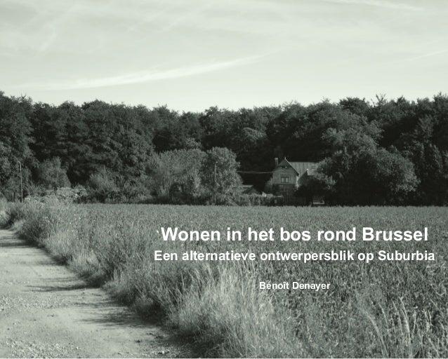Wonen in het bos rond Brussel  Een alternatieve ontwerpersblik op Suburbia Benoît Denayer