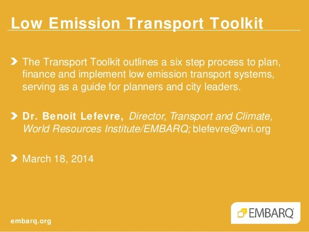 Low Emission Transport Toolkit - Dr. Benoit Lefevre, World Resources Institute/EMBARQ