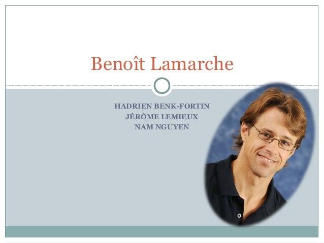 HADRIEN BENK-FORTIN JÉRÔME LEMIEUX NAM NGUYEN Benoît Lamarche