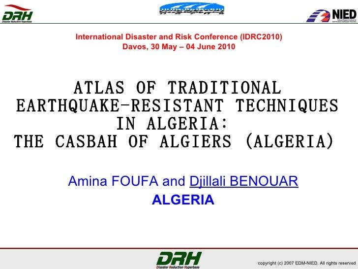 ATLAS OF TRADITIONAL EARTHQUAKE-RESISTANT TECHNIQUES IN ALGERIA:  THE CASBAH OF ALGIERS (ALGERIA)   Amina FOUFA and  Djill...