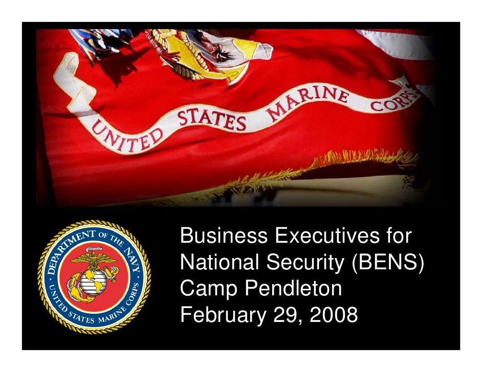 Business Executives for National Security (BENS) Camp Pendleton February 29, 2008