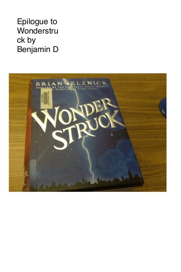 Epilogue to Wonderstru ck by Benjamin D