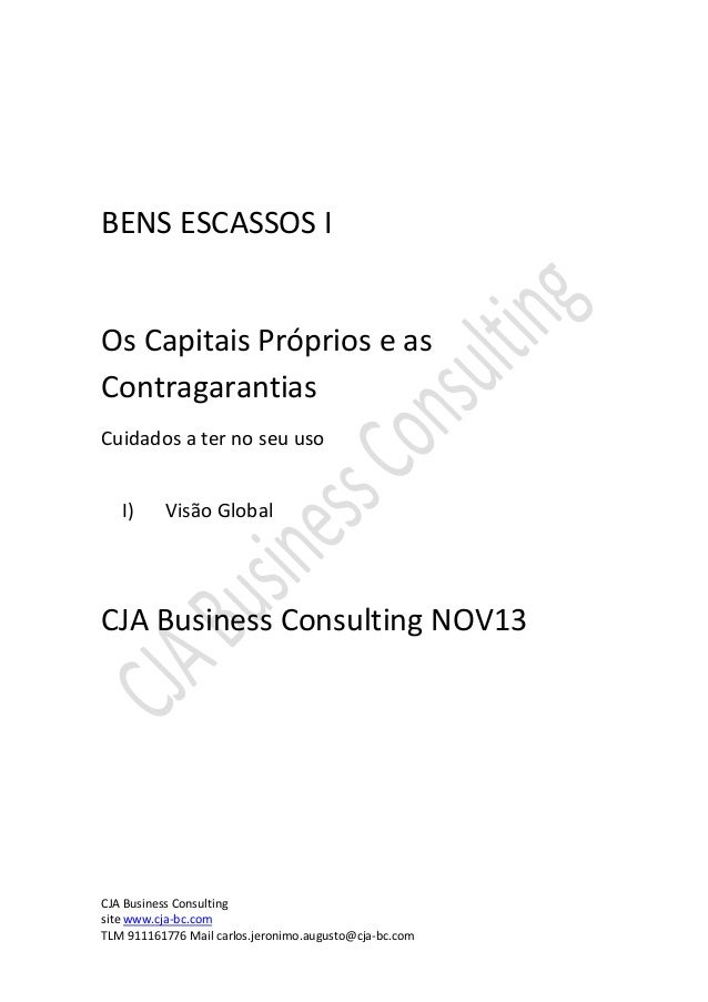CJA Business Consulting site www.cja-bc.com TLM 911161776 Mail carlos.jeronimo.augusto@cja-bc.com BENS ESCASSOS I Os Capit...