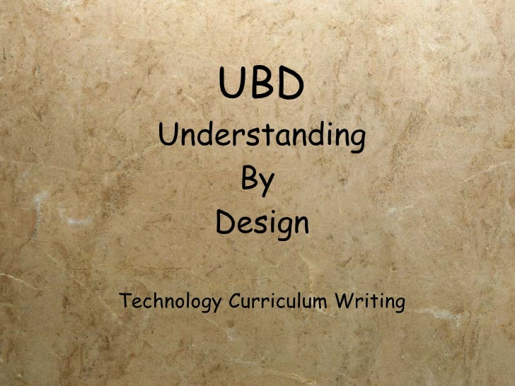 UBD Understanding By  Design Technology Curriculum Writing