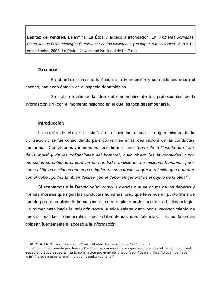 Benítez de Vendrell, Belarmina. La Ética y acceso a información. En: Primeras Jornadas    Platenses de Bibliotecología: El...