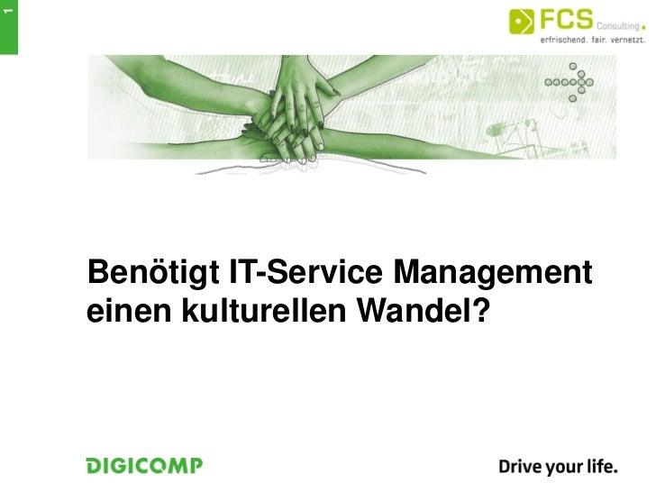 1    Benötigt IT-Service Management    einen kulturellen Wandel?