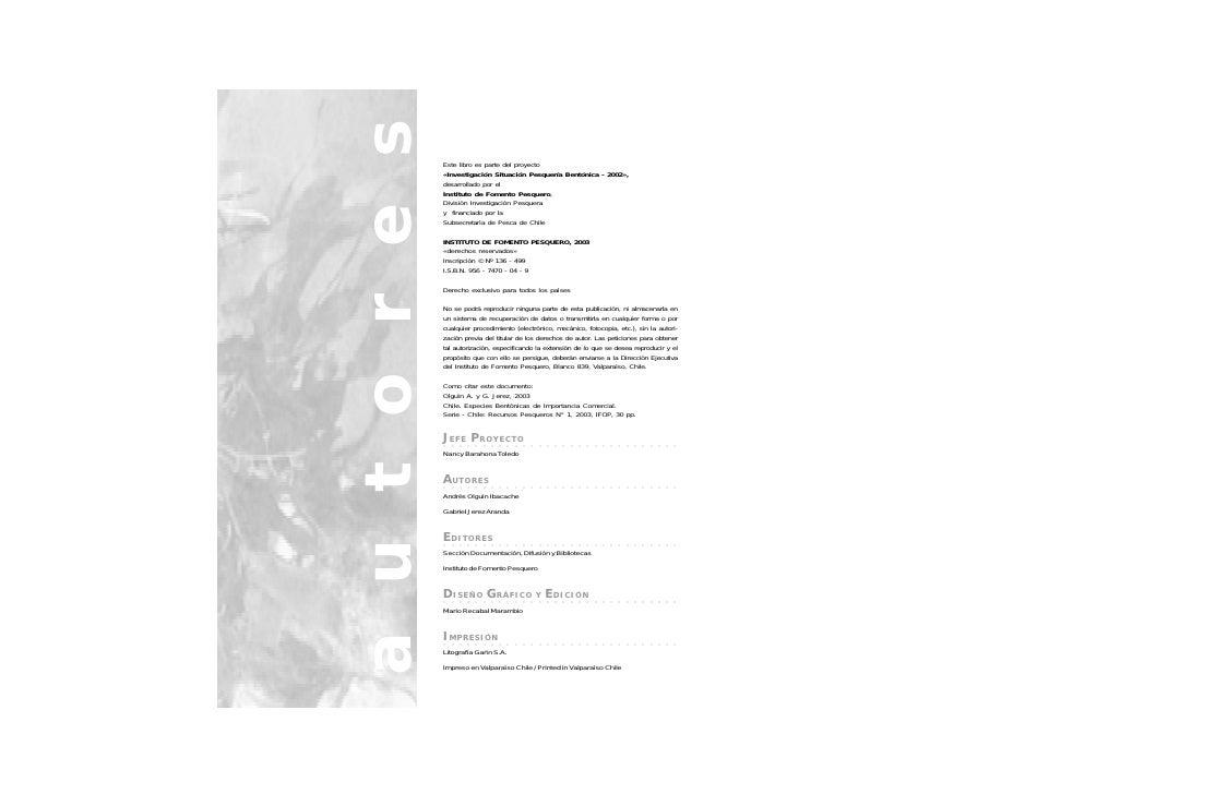 a u t o r e s                Este libro es parte del proyecto                «Investigación Situación Pesquería Bentónica ...