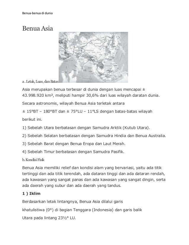 Benua-benua di duniaBenua Asiaa . Letak, Luas, dan BatasAsia merupakan benua terbesar di dunia dengan luas mencapai ±43.99...