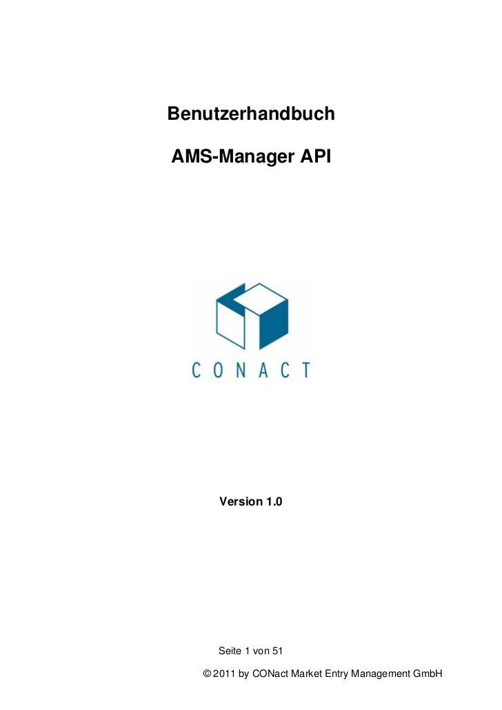 BenutzerhandbuchAMS-Manager API      Version 1.0     Seite 1 von 51   © 2011 by CONact Market Entry Management GmbH