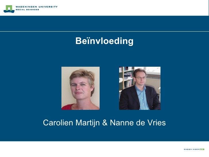 Beïnvloeding     Carolien Martijn & Nanne de Vries