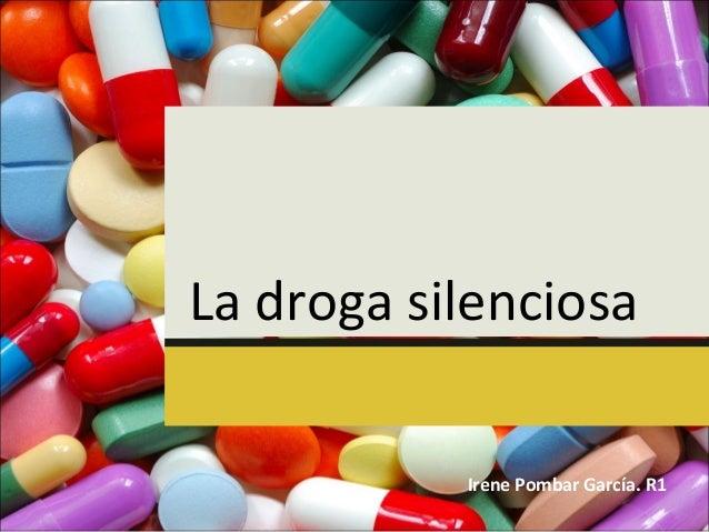 La droga silenciosa Irene Pombar García. R1