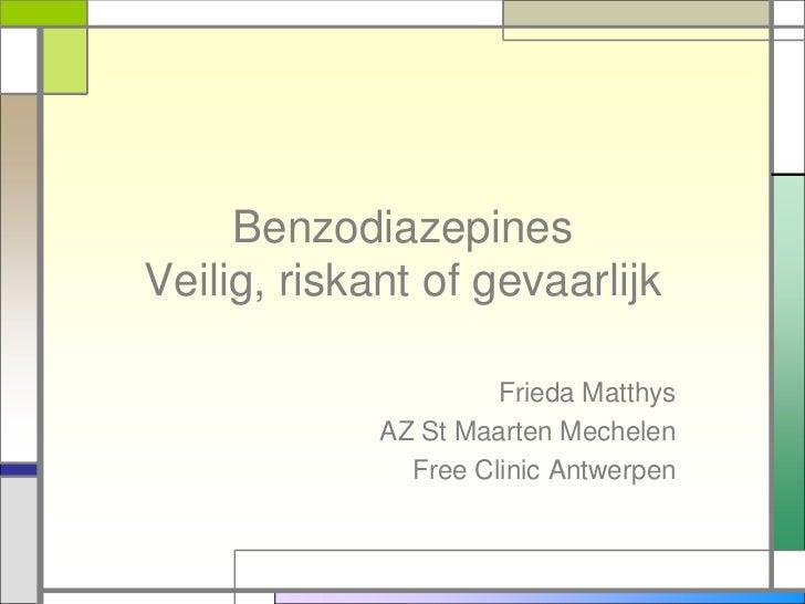 BenzodiazepinesVeilig, riskant of gevaarlijk                      Frieda Matthys             AZ St Maarten Mechelen       ...