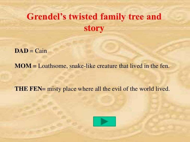 grendel and cain and how they relate Grendel comes from cain (the son of adam and eve cain killed his brother) cain committed the 1st murder in history by killing his brother, abel all evil things come from cain's heritage, including grendel  how were they related beowulf's father, edgetho, was friends with hrothgar beowulf believes only he is able to kill grendel and.