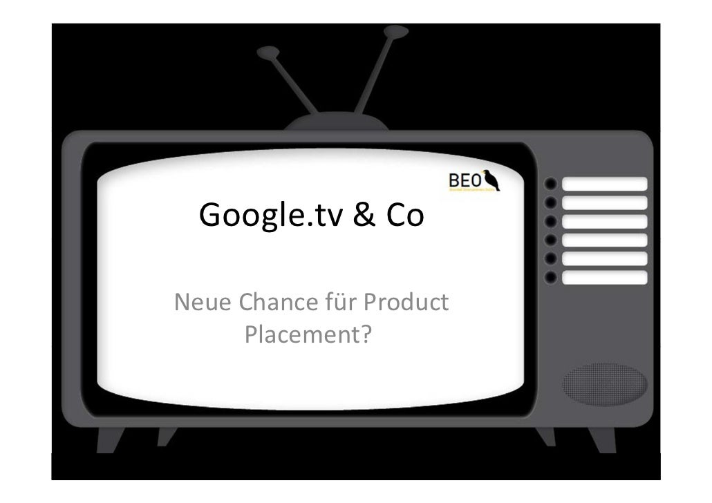 Google.tv & CoNeue Chance für Product     Placement?