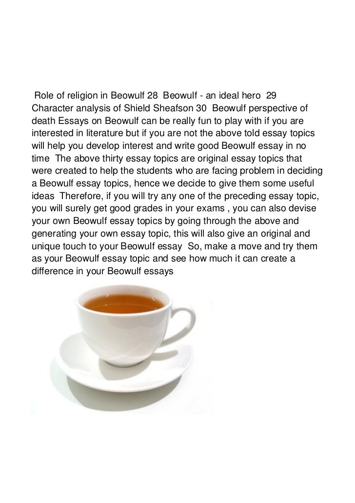 beowulf and religion essay Beowulf and christianity essays: over 180,000 beowulf and christianity essays, beowulf and christianity term papers, beowulf and christianity research paper, book reports 184 990 essays, term and research papers available for unlimited access.