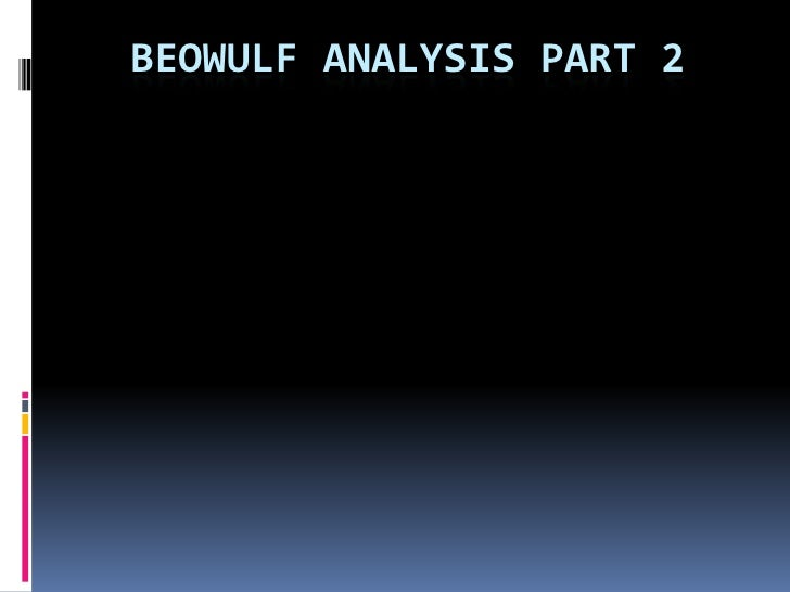 an analysis of the leadership of beowulf This exhaustive analysis is in itself sufficient to prove that beowulf was composed orally examination of beowulf and other old english literature for evidence of oral-formulaic composition has met with mixed response while themes.