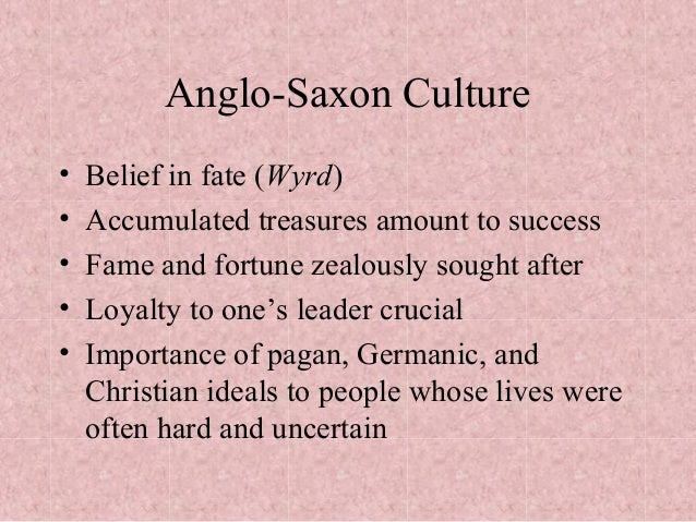 the values upheld by the anglo saxon culture Start studying anglo-saxon society characteristics and values learn vocabulary, terms, and more with flashcards, games, and other study tools.