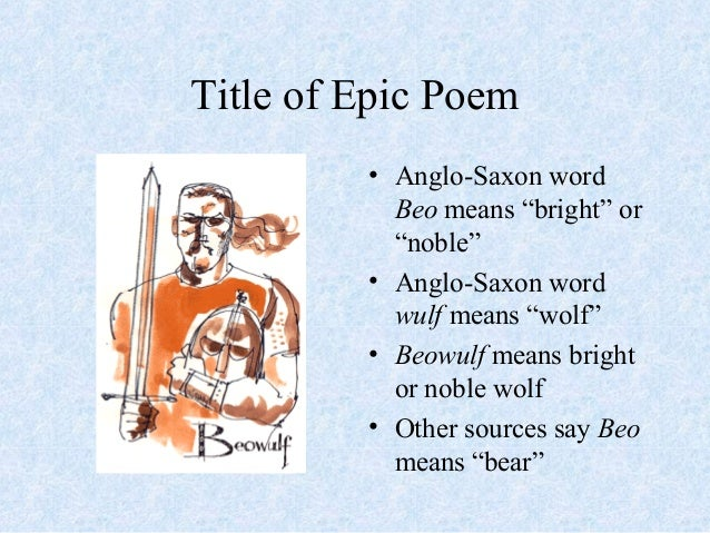 a description of beowulf as the bad guy in the epic poem beowulf According to beowulf, from the epic beowulf give me a short summary of the epic poem beowulf 3 educator answers what's a good example of a kenning in beowulf.